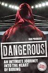 An Interview with Ian Probert, Author of Dangerous