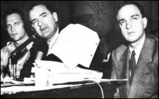 Joe McCarthy (C) and Roy Cohn (R) at the infamous HUAC Hearings